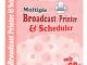 Multiple Broadcast Printer N Scheduler