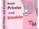 Batch Printer and Scheduler